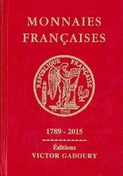 Monnaies françaises 1789 - 2015 - 22e édition GADOURY Victor, PASTRONE Francesco