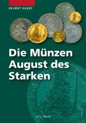 Die Münzen Augusts des Starken KAHNT Helmut