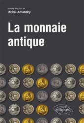 La monnaie antique sous la direction de AMANDRY Michel