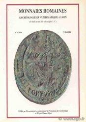 Monnaies romaines, archéologie et numismatique à Lyon (1er siècle av. J-C - IIIe siècle ap. J-C) AUDRA A., MATHEY P.