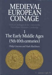 Medieval European Coinage, 1, The Early Middle Ages (5th-10 th centuries)