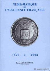 Numismatique de lassurance française (1670-2002)  GAILHOUSTE Raymond