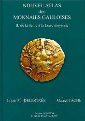 Nouvel Atlas des monnaies Gauloises, II. de la Seine à la Loire moyenne DELESTRÉE L.-P., TACHE M.