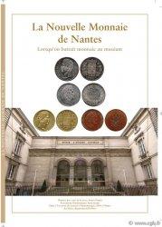 La Nouvelle Monnaie de Nantes, lorsquon battait monnaie au Muséum sous la direction de Gildas SALAUN