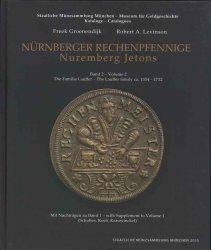 Nürnberger Rechenpfennige - Nuremberg Jetons - Band 2 - Volume 2 - Die Familie Lauffer -The Laffer family ca. 1554-1712 GROENENDIJK Freek, LEVINSON Robert A.