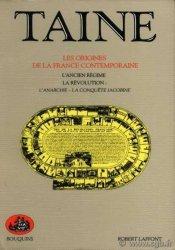 Les origines de la France contemporaine, tome 1 : lAncien Régime, la Révolution: lanarchie, la conquête jacobine TAINE Hippolyte