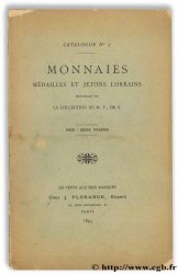 Catalogue N° 7 : Monnaies, médailles et jetons lorrains provenant de la collection de M. F., de S. FLORANGE J.