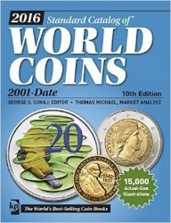 2016 standard catalog of world coins - 2001-date - 10th edition sous la direction de Colin R. BRUCE II, avec Thomas MICHAEL