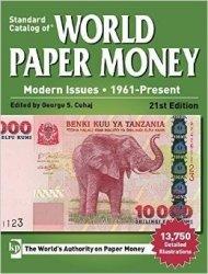 Standard Catalog of World Paper Money - Modern Issues : 1961-Present 21st Edition CUHAJ George S.
