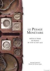 Le Pesage Monétaire, Boîtes et poids de France du XVIIe au XIXe siècle GARAULT Bernard