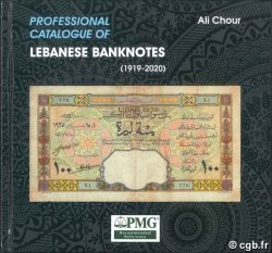 Professional Catalogue of Lebanese Banknotes (1919-2020) CHOUR Ali