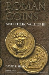 Roman Coins and their Values, The Millenium Edition, volume III - The Third Century Crisis and Recovery, A.D. 235-285 SEAR David R.
