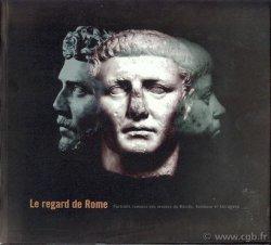 Le Regard de Rome, Portraits romains des musées de Mérida, Toulouse et Tarragona Collectif
