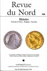 Revue du Nord 406 - La Monnaie en Flandre et dans le Nord (XVIIe-XIXe siècle) Sous la direction JAMBU Jérôme et DE OLIVEIRA Matthieu)