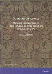 Du statère au sesterce. Monnaie et romanisation dans la Gaule du Nord MARTIN Stéphane