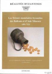 Les trésors monétaires byzantins des Balkans et dAsie Mineure (491-713) Collectif