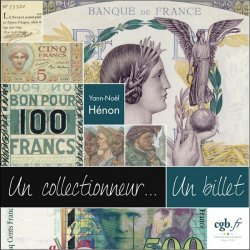 Un collectionneur... Un billet ! HÉNON Yann-Noël