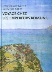 Voyages chez les empereurs romains GOLVIN Jean-Claude, SALLES Catherine