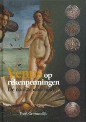 Venus op rekenpenningen - De naakte waarheid ? GROENENDIJK Freek
