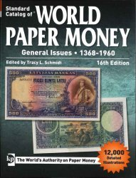 World paper money Vol. II general issues, 1368-1960, 16th edition SCHMIDT Tracy L.