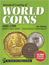 Standard catalog of world coins, 1601-1700, 6th edition Colin R. BRUCE, Thomas MICHAEL
