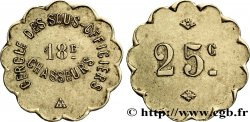 CERCLE DES SOUS-OFFICIERS - 18ème CHASSEURS 25 Centimes