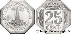 SOCIETE DES COMMERCANTS 25 Centimes AU